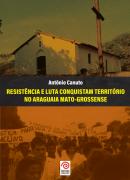Resistência e Luta conquistam território no Araguaia Mato-Grossense